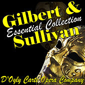 Gilbert & Sullivan Essential Collection by Various Artists