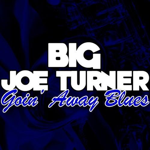 Goin' away Blues von Big Joe Turner