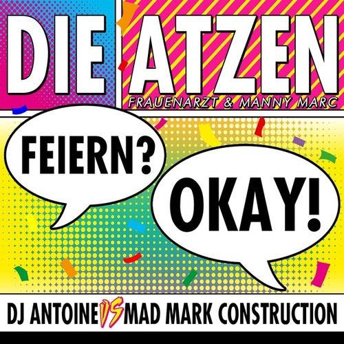 Feiern? Okay! by Die Atzen