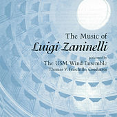 The Music of Luigi Zaninelli by The University of Southern Mississippi Wind Ensemble