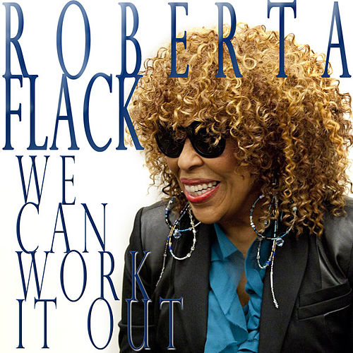 We Can Work It Out de Roberta Flack