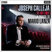 Be My Love - A Tribute To Mario Lanza de Joseph Calleja