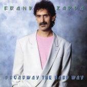 Broadway The Hard Way van Frank Zappa