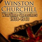 Wartime Speeches 1938-1940 by Winston Churchill