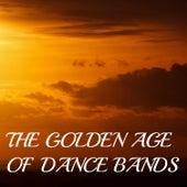 The Golden Age of Dance Bands de Various Artists