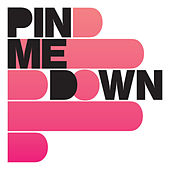 Pin Me Down (Bonus Track Version) by Pin Me Down
