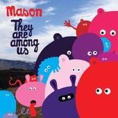 They Are Among Us (Bonus Track Version) by Mason