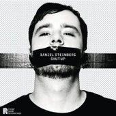 Shut Up by Daniel Steinberg