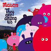 They Are Among Us by Mason