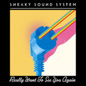 Really Want To See You Again von Sneaky Sound System