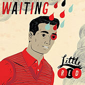 Waiting / Wait Is Over by Little Red