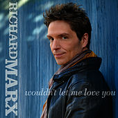 Wouldn't Let Me Love You von Richard Marx