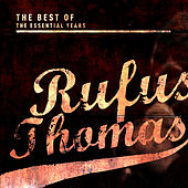 Best of the Essential Years: Rufus Thomas by Rufus Thomas