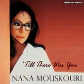Nana Mouskouri - Till There Was You von Nana Mouskouri