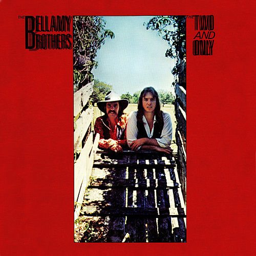 The Two And Only by Bellamy Brothers