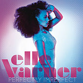 Perfectly Imperfect (Track By Track Commentary) von Elle Varner