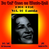 Du Caf' Conc au Music-Hall (1900-1950) en 50 volumes - Vol. 16/50 di Damia