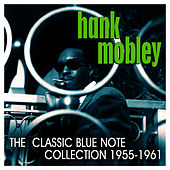The Classic Blue Note Collection: 1955 - 1961 von Hank Mobley