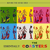 The Essential Coasters: Before the Music Died van The Coasters