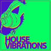 House Vibrations by Various Artists