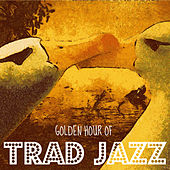 Golden Hour of Trad Jazz by Various Artists