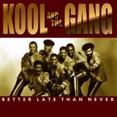 Better Late Than Never di Kool & the Gang