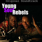 Young Soul Rebels Original Soundtrack by Various Artists