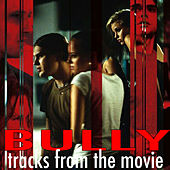 Bully: Tracks from the Movie von Various Artists
