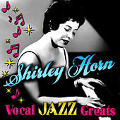 Vocal Jazz Greats by Shirley Horn