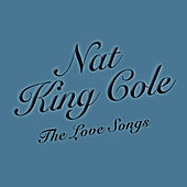 The Love Songs by Nat King Cole