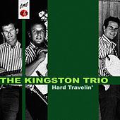 Hard Travelin' de The Kingston Trio