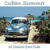 Cuban Summer: 30 Classics from Cuba de Various Artists