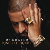 Kiss The Ring by DJ Khaled
