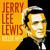 Killer Hits by Jerry Lee Lewis