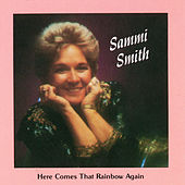 Here Comes That Rainbow Again by Sammi Smith
