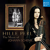 The Music of Johann Schenk de Hille Perl