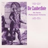Die Zauberflote von Berlin Philharmonic Orchestra