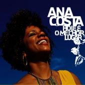 Hoje é o melhor lugar de Ana Costa