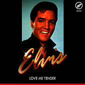 Love Me Tender by Elvis