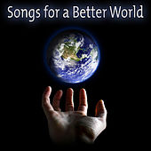 Songs for a Better World de Various Artists