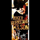 I Did What I Wanted To by Roger Hurricane Wilson