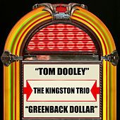 Tom Dooley / Greenback Dollar de The Kingston Trio