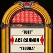 Tuff / Tequila de Ace Cannon