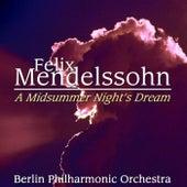 Felix Mendelssohn A Midsummer Night's Dream von Berlin Philharmonic Orchestra