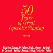 50 Years Of Great Operatic Singing - Tenors von Various Artists