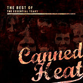 Best of the Essential Years: Canned Heat de Canned Heat