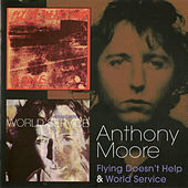 Flying Doesn't Help & World Service by Anthony Moore