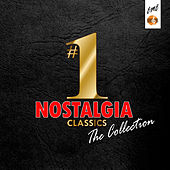 #1 Nostalgia Classics: The Collection by Various Artists