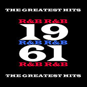 1961 - R&B - The Greatest Hits de Various Artists