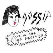 Move In The Right Direction von Gossip